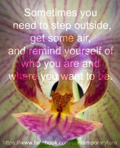 Remind yourself of who you are & where you want to be.....