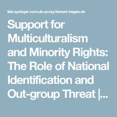 Verwendet - Support for Multiculturalism and Minority Rights: The Role of National Identification and Out-group Threat | SpringerLink