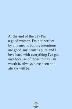 Now Quotes, Self Love Quotes, True Quotes, End Of Love Quotes, I Got Me Quotes, Not Perfect Quotes, One Life Quotes, Good Woman Quotes, Quotes On Parents Love