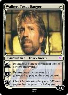 Everybody makes something for Chuck Norris. Planeswalker magic the gathering card.