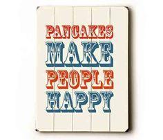 Pancakes Make People Happy Sign