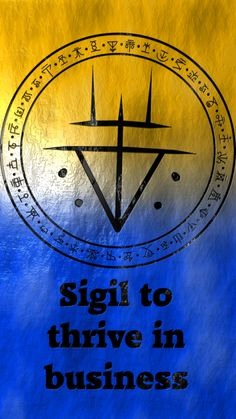 Sigil to thrive in business Requested by anonymous