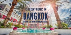 From the pool of over 2,700 hotels in Bangkok, we picked 15 luxury hotels under $50 USD you must check out before visiting Thailand. The best places...