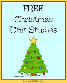 Free Christmas Unit Studies - 30 unit studies on the birth of Christ, history of Christmas, Christmas Around the World, and Christmas stories & songs!