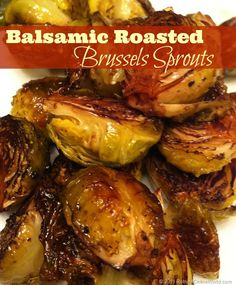 Balsamic Roasted Brussels Sprouts - these are delicious even if you think you don't like Brussels sprouts and they are super easy to make! Via RobynsOnlineWorld.com