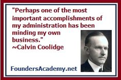 A great quote from an unsung conservative President, Calvin Coolidge