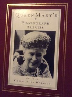 Queen Mary's Photograph Album edited by Christopher Warwick