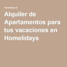 Alquiler de Apartamentos para tus vacaciones en Homelidays