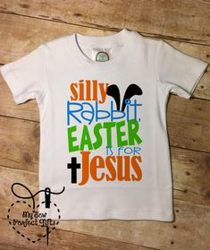 4e8bf287 Boy Shirt Silly Rabbit Easter is for Jesus by MySewPerfectGifts Easter  Shirts For Boys, Boys