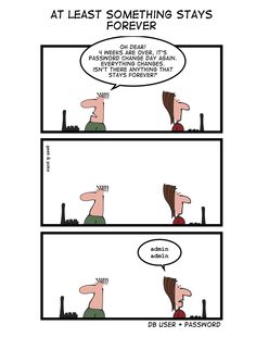 If you don't get the joke, please invest in some serious security consultancy ☺ Information Technology Humor, Nerd Memes, Programming Humor, Change Day, Tech Humor, Everything Changes, Security Cameras For Home, Work Humor, Software Development