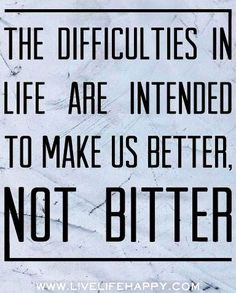 Difficulties in life quote via www.LiveLifeHappy.com