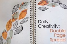 The creativity-boosting challenge: To create one Double Page Spread (DPS) each day.