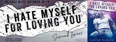 💖 #RELEASEBLITZ Title: I Hate Myself for Loving You Series: Scorned Lovers Author: Simone Harlow Genre: Contemporary Romance  Release Date: October 10, 2017 #IHateMyselfforLovingYou #SimoneHarlow #ContemporaryRomance #KindleUnlimited #IHateMyselfForLovingYouRelease @simone_harlow Hosted by: @EJBookPromos