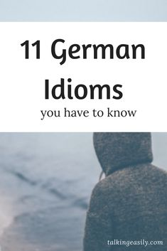 Know these 11 German idioms to sound like native.