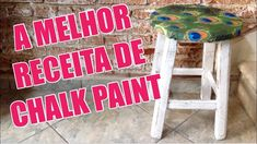 A melhor receita de Chalk Paint caseira, testada e aprovada!!!