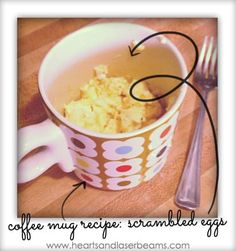 ****.Spray the mug with nonstick cooking spray, crack two eggs into the mug, and add some shredded cheese and a splash of milk. Place in microwave for 45 seconds. Stir. Heat for another 45 seconds. Stir again to make sure it's cooked thoroughly.