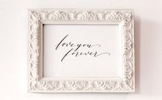 Love you forever Calligraphy by Olive Branch and Co