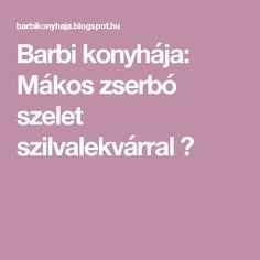Barbi konyhája: Mákos zserbó szelet szilvalekvárral ♥