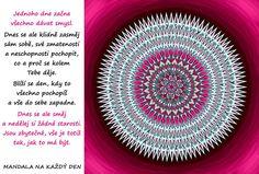 Mandala Dnes se zasměj svému zmatení Story Quotes, Motto, True Stories, Favorite Quotes, Symbols, Words, Education, Icons, Teaching