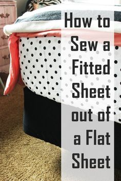 How to Sew a Fitted Sheet out of a Flat Sheet