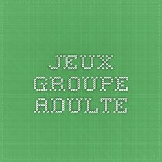 Jeux groupe adulte