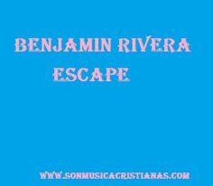 Benjamin Rivera – Escape | Letras Cristianas