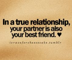 In a true relationship....