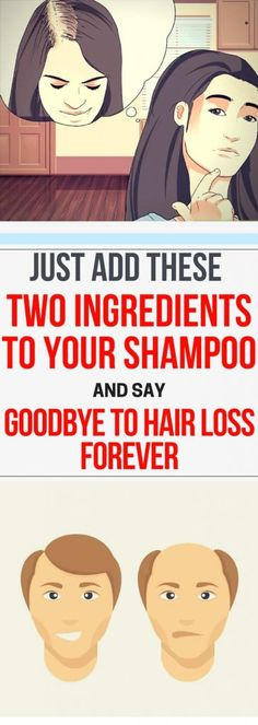 Add These Two Ingredients To Your Shampoo And Say Goodbye To Hair Loss Forever Just Add These Two Ingredients To Your Shampoo And Say Goodbye To Hair Loss Forever.Just Add These Two Ingredients To Your Shampoo And Say Goodbye To Hair Loss Forever. What Causes Hair Loss, Prevent Hair Loss, Cure For Hair Loss, Reasons For Hair Loss, Baby Hair Loss, Oil For Hair Loss, Logo Make, Natural Hair Growth, Natural Hair Styles
