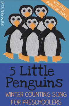 Let's Play Music : 5 Little Penguins - Winter Counting Song. Cute little song and puppet printable