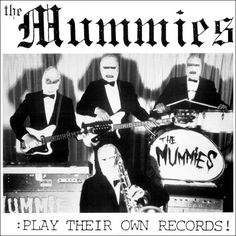 The Mummies - Play Their Own Records 1992