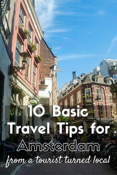 Here's my top 10 basic travel tips for Amsterdam (aka things I wish I knew about before I got here) from street etiquette to drinking and smoking laws.