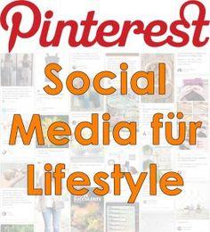 Pinterest - Social Media für Lifestyle - Wie man es nutzt, welche Zielgruppen man hier wie ansprechen kann und was die Besonderheiten von Pinterest sind, erfahrt Ihr in diesem Blogbeitrag.