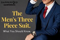 The Men's Three Piece Suit: What You Should Know. Three Piece Suit, Best Mens Fashion, Fashion Advice, I Dress, Men's Style, Dapper, The Man, Nice Dresses, Third