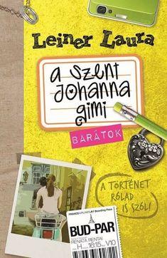 """A Szent Johanna Gimi 4. """"Barátok"""" My Love, Books, Google, Libros, Book, Book Illustrations, Libri"""