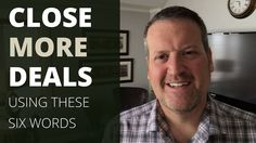 How to Close More Deals (6 Words + An Example) | Chris Spurvey