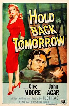 Hold Back Tomorrow - Hugo Haas - 1955 - starring John Agar and Cleo Moore