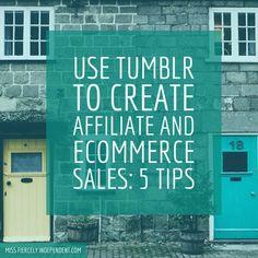Use Tumblr to Create Affiliate And eCommerce Sales: 5 Tips  #marketing #marketingtips #contentmarketing #BTRTG