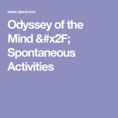 Odyssey of the Mind / Spontaneous Activities