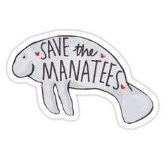 Save the manatees • Also buy this artwork on stickers, apparel, phone cases, and more.