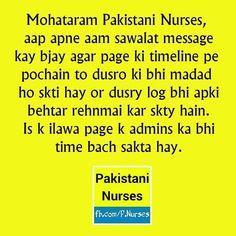 Mohataram Pakistani Nurses Aap apny aam sawalat messege kay bjay Facebook page ki timeline py pochain to dusro ko bhi madam ho sakti hy or dusry log bhi aap ki behtar rehnamai kr skty hain. Is k ilawa page k admins ka bhi time bach skta hay.