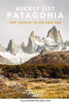 Our Top 8 Places In Patagonia | Tales From The Lens  #southamerica #patagonia #travel