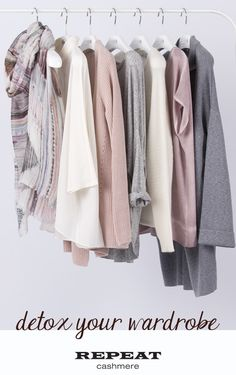 4 Simple steps to detox your wardrobe @REPEAT cashmere