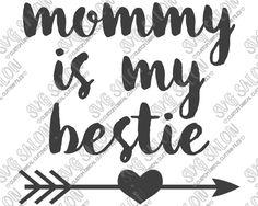 Mommy Is My Bestie Heart Arrow Onesie Decal Cutting File in SVG ...