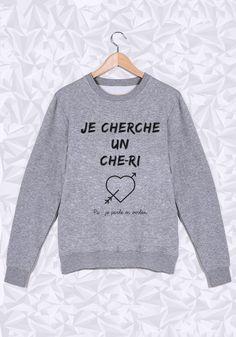 Pour la Saint Valentin, qui cherche un riche euh ... chérie =D #sweat #chérie #riche #girl #verlan