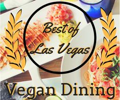Looking for the best vegan options in Las Vegas? This Best of Vegan Dining in Las Vegas by Vegans, Baby covers the best vegan food in the city, from A-Z.