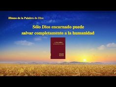 La salvación de Dios | Sólo Dios encarnado puede salvar completamente a la humanidad | Evangelio del Descenso del Reino