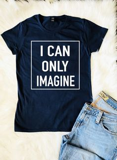 I Can Only Imagine T shirt/ Christian T shirt for Women/ Christian T shirts/ T shirts for Women/ Women T shirt/ Gifts for Her/ scripture tee by GRACEFROMHEAVEN on Etsy https://www.etsy.com/listing/588132410/i-can-only-imagine-t-shirt-christian-t