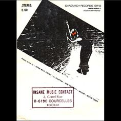 Insane Music For Insane People Vol. 1 (1981)  this is a compilation of tracks of various projects of, by, and related to Alain Neffe