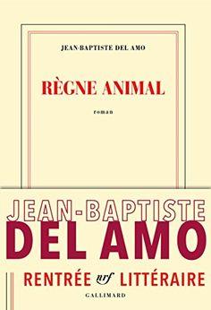 Règne animal de Jean-Baptiste Del Amo https://www.amazon.fr/dp/2070179699/ref=cm_sw_r_pi_dp_x_3kBUxbTCFFDCY
