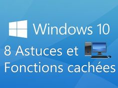 Windows 10 : Les 8 Astuces et Fonctions cachées qui vous seront utiles - YouTube
